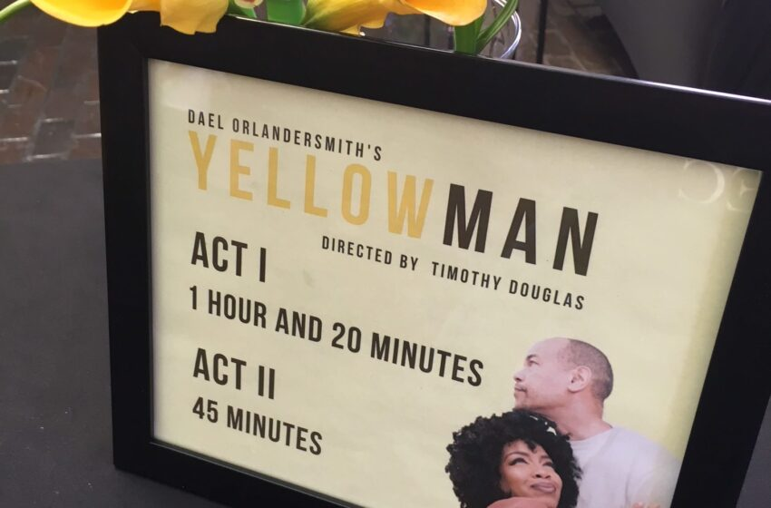 A Review: Colors Dark and Light Take Center Stage in Yellowman, Through May, 20 A Must-See!