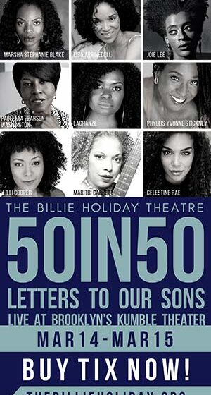 Billie Holiday Theatre AnnouncesReturn of Fourth 50in50 with Letters to Our Sons, Saturday, March 14 – Sunday, March 15