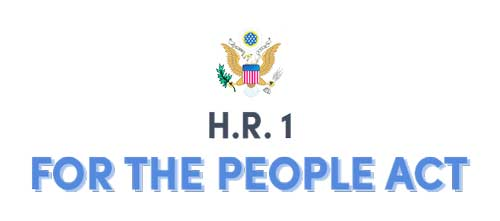 """H.R. 1 """"For the People Act"""" Gives Power to the People"""
